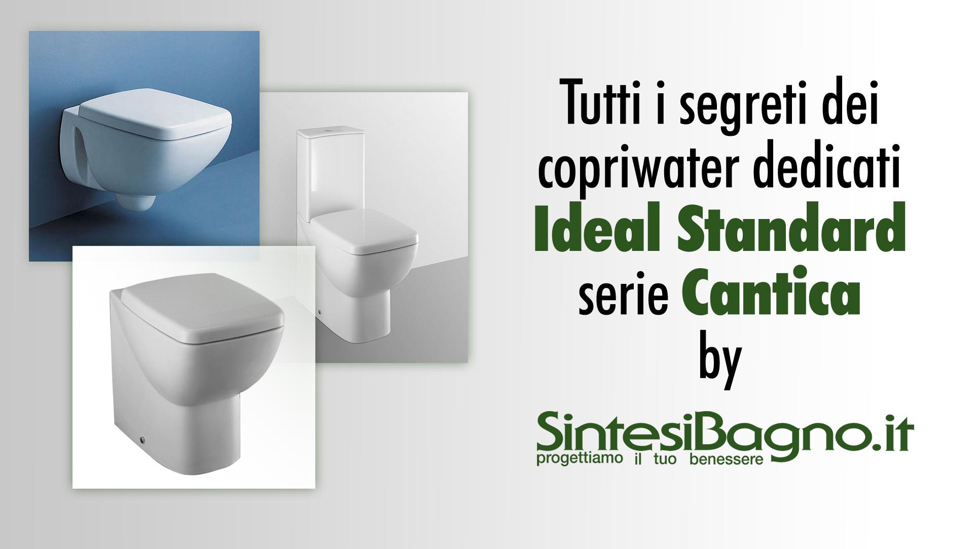 Copriwater DEDICATO Ideal Standard modello Cantica | La versione più conveniente in termini di prezzo e qualità